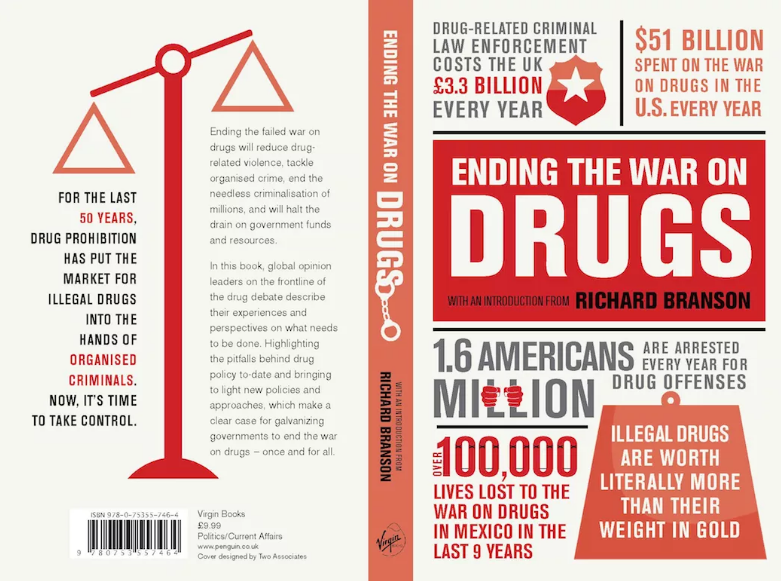 richard branson shares the best leadership books he in  finally branson includes a book he contributed to ending the war on drugs it s a collection of twelve essays that show the impact of the drug wars on